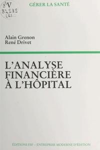 Alain Grenon et René Drivet - L'analyse financière à l'hôpital.