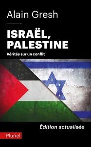 Alain Gresh - Israël, Palestine - Vérités sur un conflit.