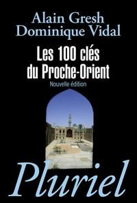 Alain Gresh et Dominique Vidal - Les 100 clés du Proche-Orient.
