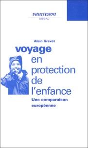 Alain Grevot - Voyage en protection de l'enfance - Une comparaison européenne.