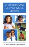 Alain Grimfeld et Pierre Scheinmann - Le dictionnaire de l'asthme de l'enfant.