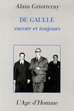 Alain Griotteray - De Gaulle encore et toujours.