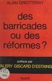 Alain Griotteray et Valéry Giscard d'Estaing - Des barricades ou des réformes ?.