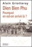 Alain Griotteray - Diên Biên Phu - Pourquoi en est-on arrivé là ?.