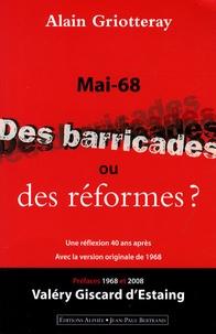 Alain Griotteray - Mai 68 - Des barricades ou des réformes.