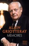 Alain Griotteray - Mémoires - Aimer et servir la France.