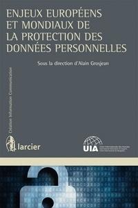 Alain Grosjean - Enjeux européens et mondiaux de la protection des données personnelles.