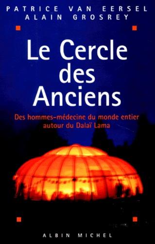 LE CERCLE DES ANCIENS. Des hommes-médecine du monde entier autour du Dalaï Lama