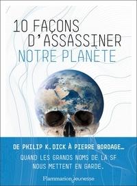 Alain Grousset - 10 façons d'assassiner notre planète.