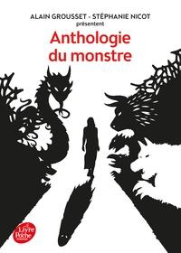 Alain Grousset et Stéphanie Nicot - Anthologie du monstre.