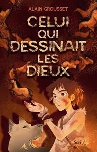 Alain Grousset - Celui qui dessinait les dieux.
