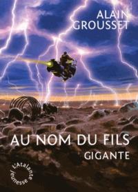Alain Grousset - Gigante, au nom du fils.