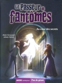 Alain Grousset et Johan Heliot - Le passeur de fantômes Tome 4 : Au coeur des secrets.
