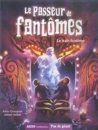 Alain Grousset et Johan Heliot - Le passeur de fantômes Tome 5 : Le train fantôme.