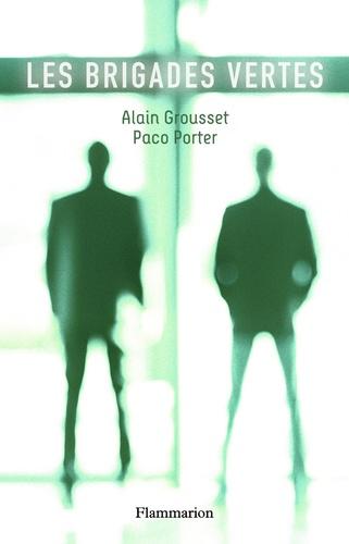 Alain Grousset et Paco Porter - Les brigades vertes.