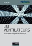 Alain Guédel - Les ventilateurs - Bruit et techniques de réduction.