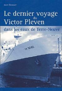 Alain Guéllaff - Le dernier voyage du Victor Pleven - Dans les eaux de Terre-Neuve.
