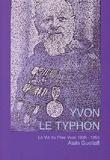 Alain Guéllaff - Yvon Le Typhon - La vie du Père Yvon 1888-1955.