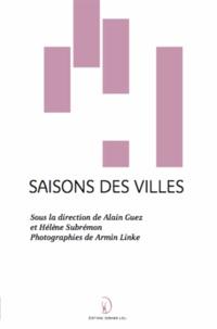 Alain Guez et Hélène Subrémon - Saisons des villes.