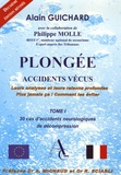 Alain Guichard - Plongée - Tome 1, Accidents vécus.