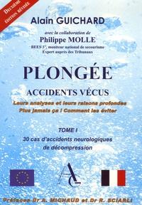 Alain Guichard - Plongée - Tome 1, Accidents vécus.