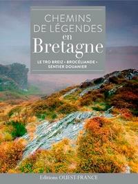 Alain Guigny et Dominique Irvoas-Dantec - Chemins de légendes en Bretagne.