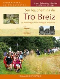 Alain Guigny et Bruno Colliot - Sur les chemins du Tro Breiz - Le pèlerinage de la Bretagne intérieure.
