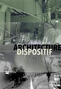 Alain Guiheux - Architecture dispositif.