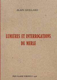 Alain Guillard - Lumières et interrogations du merle.