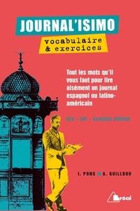 Alain Guilldou - Journal'isimo, vocabulaire & exercices - Tous les mots qu'il vous faut pour lire aisément un journal espagnol ou latino-américain.