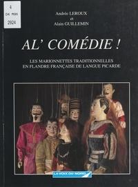 Alain Guillemin et Andrée Leroux - Al' comédie ! - Les marionnettes traditionnelles en Flandre française de langue picarde.