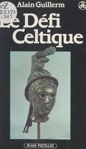 Alain Guillerm - Le défi celtique.