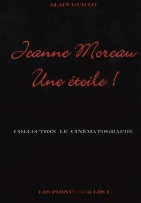 Alain Guillo - Jeanne Moreau - Une étoile !.
