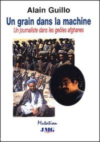 Alain Guillo - Un grain dans la machine.