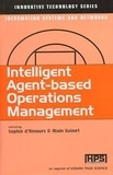 Alain Guinet - Intelligent agent-based operations management : innovative technology series, information systems and networks.