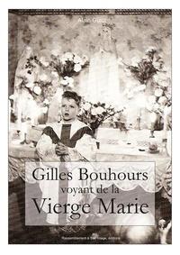 Alain Guiot - Gilles Bouhours voyant de la Vierge Marie - Récit intégral des apparitions.