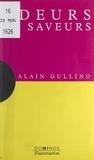 Alain Gullino et J.-L. Charmet - Odeurs et saveurs - Un exposé pour comprendre, un essai pour réfléchir.