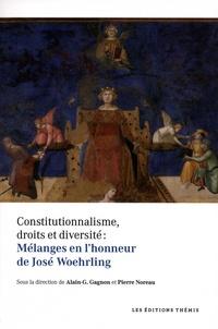 Alain Gustave Gagnon et Pierre Noreau - Cosntitutionnalisme, droits et diversité : Mélanges en l'honneur de José Woehrling.