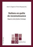 Alain Gustave Gagnon et Ferran Requejo - Nations en quête de reconnaissance - Regards croisés Québec-Catalogne.