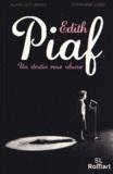 Alain-Guy Aknin et Stéphane Loisy - Edith Piaf, un destin rose obscur.