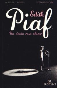 Edith Piaf, un destin rose obscur - Alain-Guy Aknin |