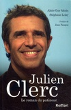Alain-Guy Aknin et Stéphane Loisy - Julien Clerc, le roman du patineur.