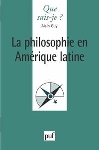 Alain Guy - La philosophie en Amérique latine.