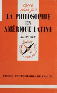 Alain Guy - La philosophie en Amérique latine.