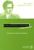 Alain Guyot et Roland Le Huenen - L'Itinéraire de Paris à Jérusalem de Chateaubriand - L'invention du voyage romantique.