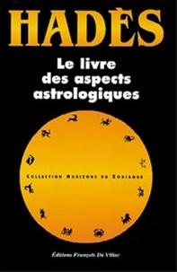 Alain Hades - Le livre des aspects astrologiques.