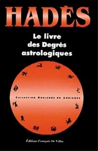 Alain Hades - Le livre des degrés astrologiques.