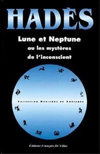 Alain Hades - Lune et Neptune ou Les mystères de l'inconscient.