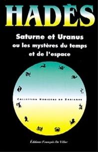 Alain Hades - Saturne et Uranus ou Les mystères de l'espace et du temps.