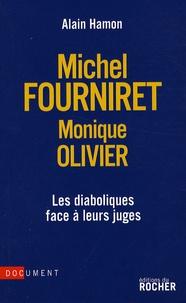 Alain Hamon - Michel Fourniret-Monique Olivier : les diaboliques face à leurs juges.